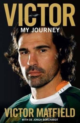 Victor: My Journey By Victor Matfield