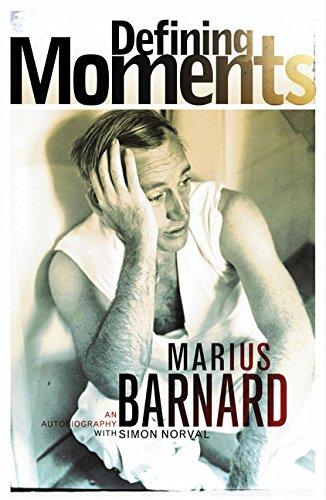 Defining Moments By Marius Barnard