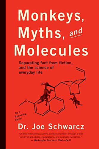 Monkeys, Myths And Molecules By Joe Schwarcz