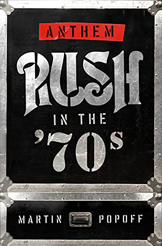Anthem: Rush In The '70s By Martin Popoff