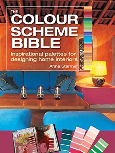 The Colour Scheme Bible By Anna Starmer