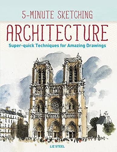 5-Minute Sketching -- Architecture By Liz Steel