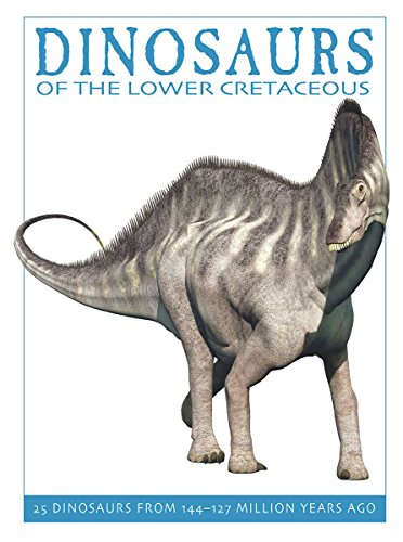 Dinosaurs of the Lower Cretaceous By David West