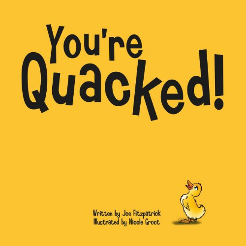 You're Quacked By Joe Fitzpatrick