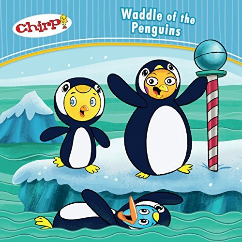 Chirp: Waddle of the Penguins By J Torres