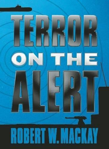 Terror on the Alert By Robert W. Mackay