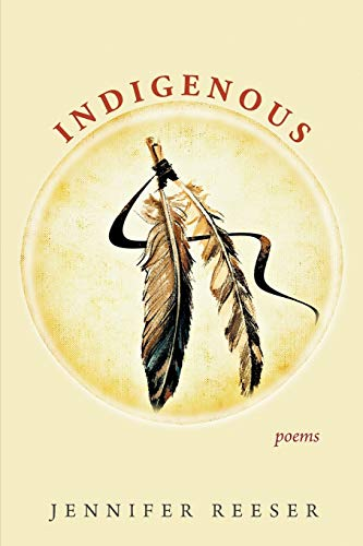 Indigenous By Jennifer Reeser