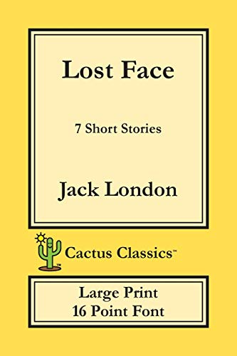 Lost Face (Cactus Classics Large Print) By Jack London