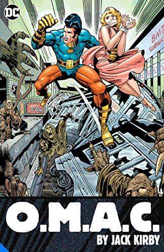 OMAC: One Man Army Corps by Jack Kirby By Jack Kirby