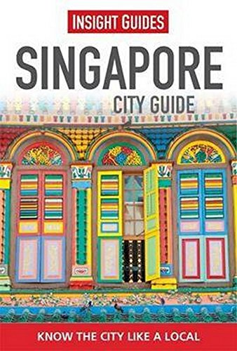 Insight City Guides: Singapore By Insight Guides