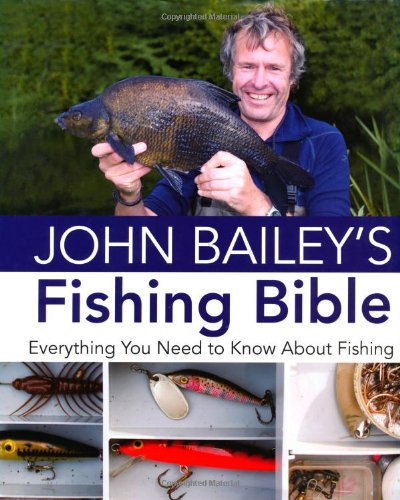 John Bailey's Fishing Bible By John Bailey
