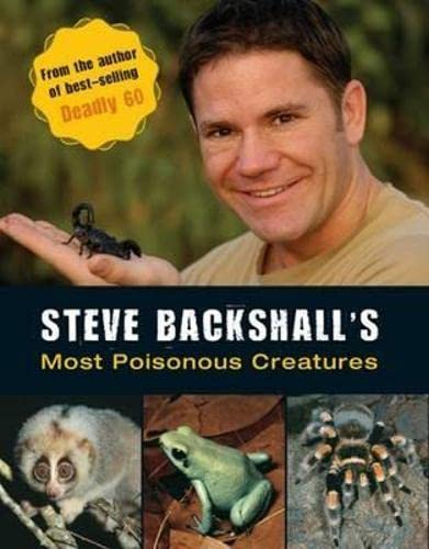 Steve Backshall's Most Poisonous Creatures by Steve Backshall
