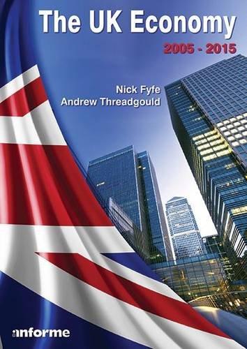 The UK Economy: 2005-2015 By Nick Fyfe