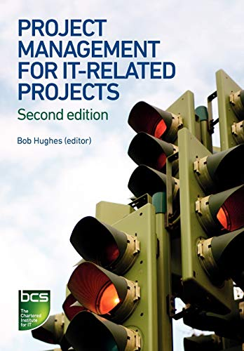 Project Management for IT-Related Projects By Bob Hughes
