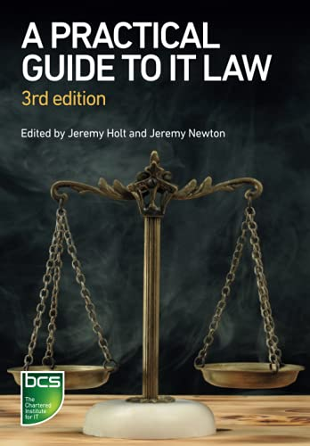 A Practical Guide to IT Law By Jeremy Holt