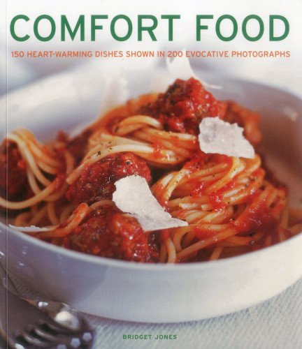Comfort Food: 150 Heart-warming Dishes Shown in 2... by Bridget Jones 1780191774