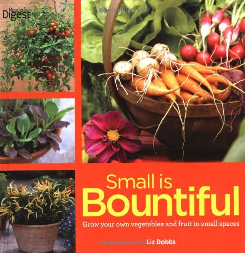 Small is Bountiful By Liz Dobbs