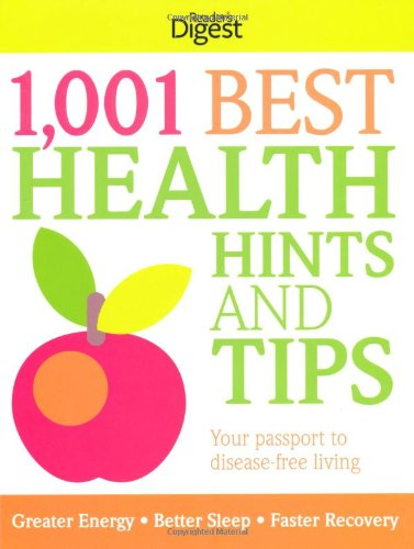 1,001 Best Health Hints and Tips: Your Recipe Book for Disease-Free Living by Reader's Digest