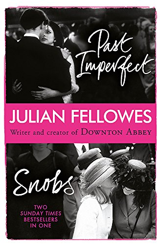 Snobs/Past Imperfect Omnibus By Julian Fellowes