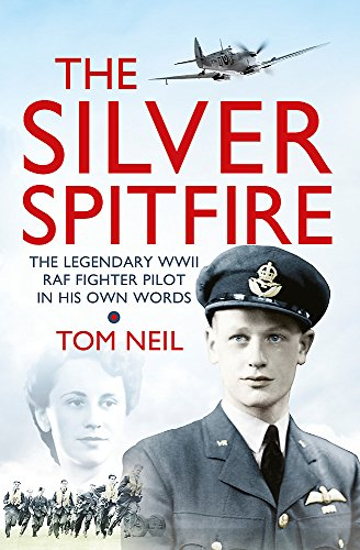 The Silver Spitfire By Wg Cdr Tom Neil