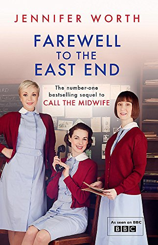 Farewell to the East End by Jennifer Worth