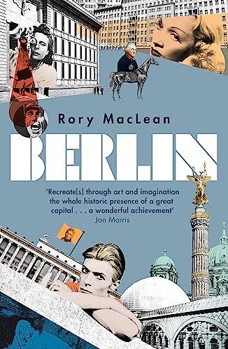 Berlin By Rory MacLean