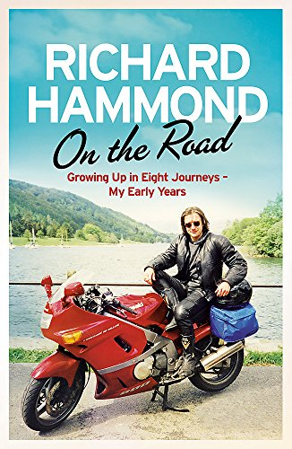 On the Road: Growing Up in Eight Journeys - My Early Years by Richard Hammond