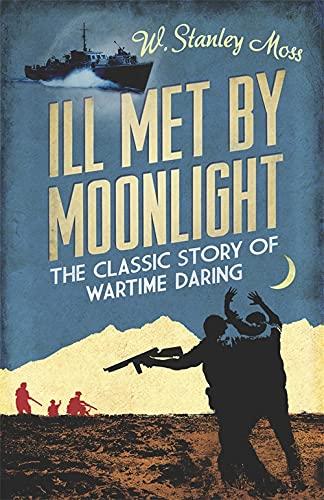 Ill Met By Moonlight von W. Stanley Moss