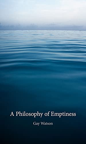 A Philosophy of Emptiness By Gay Watson