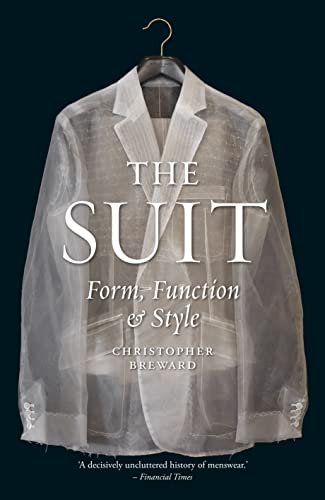 The Suit: Form, Function and Style by Christopher Breward