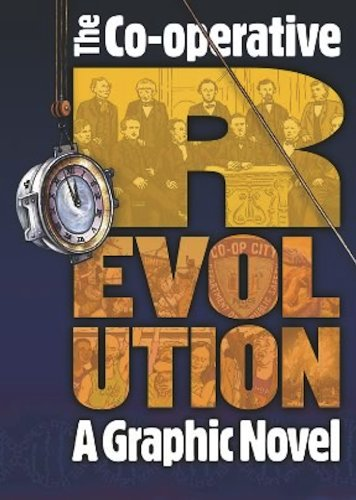 Co-operative Revolution: a Graphic Novel: How Co-operatives Can Change the World by Polyp