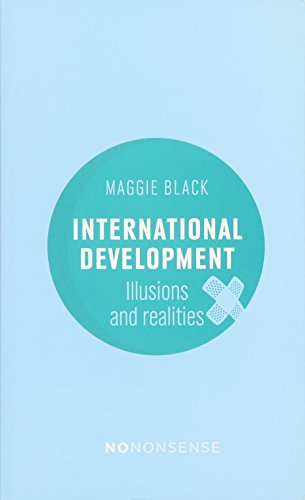 NoNonsense: International Development : Illusions & Realities (3rd Edition) By Maggie Black