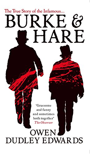 Burke and Hare By Owen Dudley-Edwards