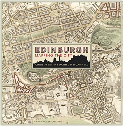 Edinburgh: Mapping the City By Chris Fleet