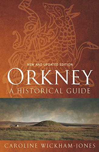 Orkney: A Historical Guide By Caroline Wickham-Jones