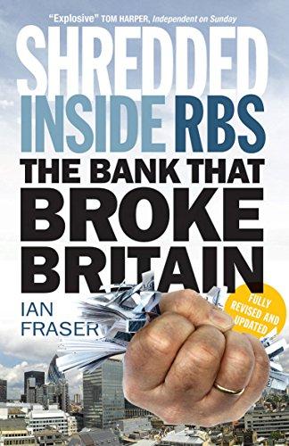 Shredded: Inside RBS, The Bank That Broke Britain by Ian Fraser