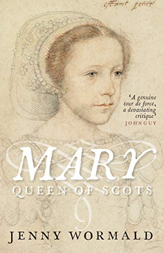 Mary, Queen of Scots von Jenny Wormald