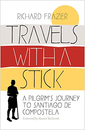 Travels With a Stick By Richard Frazer