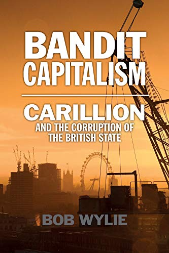 Bandit Capitalism By Bob Wylie