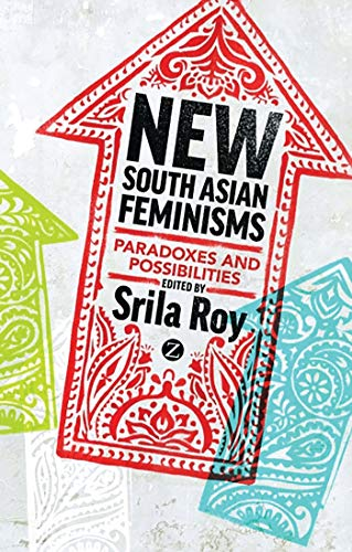 New South Asian Feminisms By Srila Roy