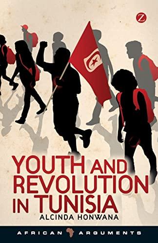 Youth and Revolution in Tunisia By Alcinda Honwana