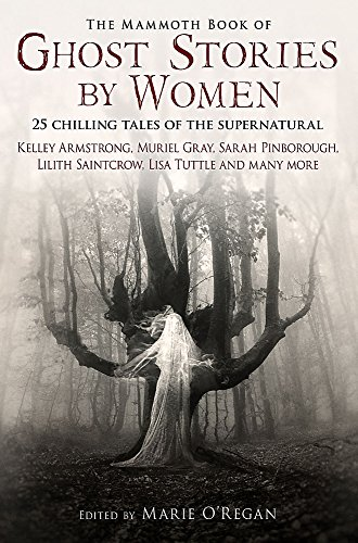 The Mammoth Book of Ghost Stories by Women By Marie O'Regan