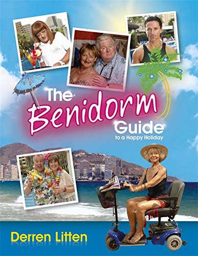 The Benidorm Guide to a Happy Holiday by Derren Litten