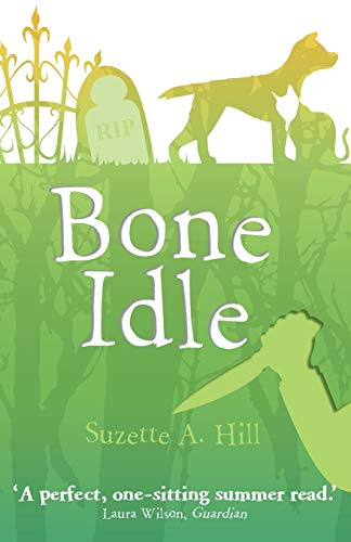 Bone Idle by Suzette A. Hill