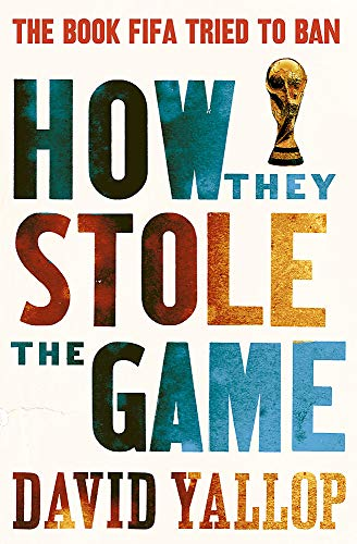 How They Stole the Game by David A. Yallop