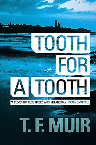 Tooth for a Tooth by T. F. Muir