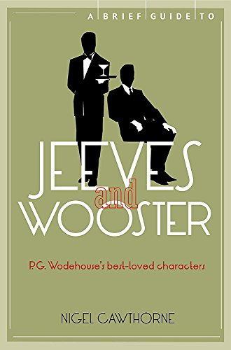 A Brief Guide to Jeeves and Wooster (Brief Histories) By Nigel Cawthorne
