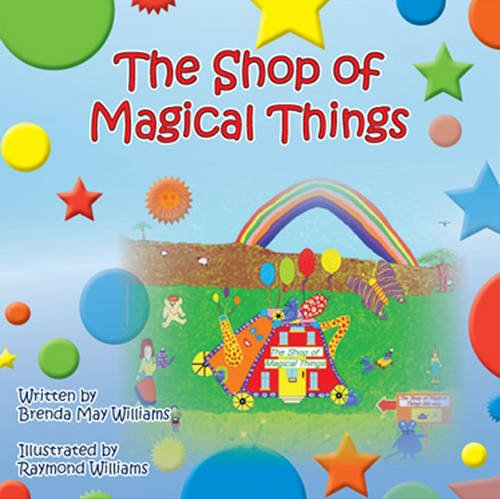 The Shop of Magical Things By Brenda May Williams