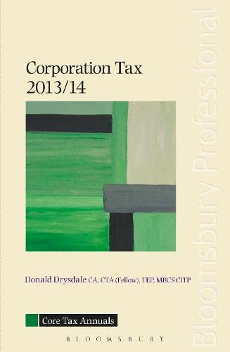 Core Tax Annual: Corporation Tax 2013/14 (Core Tax Annuals) By Donald Drysdale