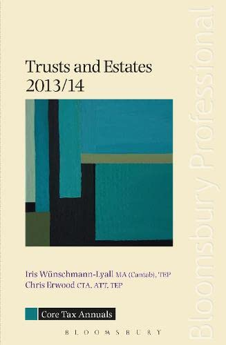 Core Tax Annual: Trusts and Estates 2013/14 (Core Tax Annuals) By Iris Wunschmann-Lyall